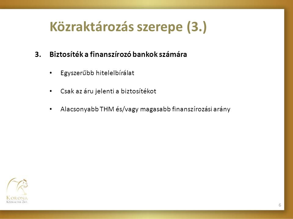 Közraktározás szerepe (3.)