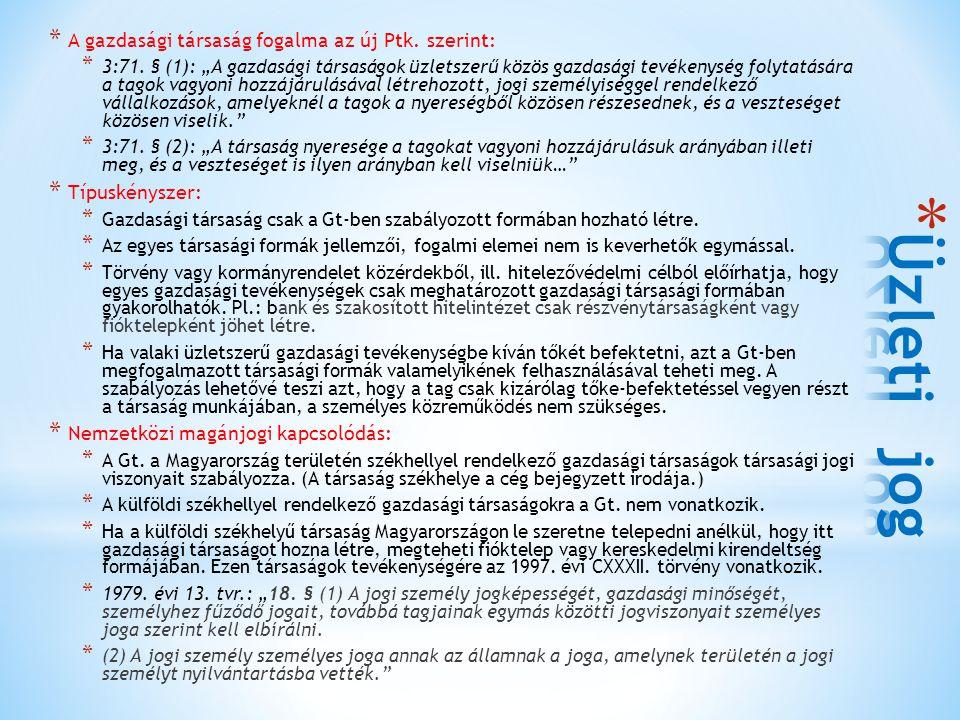 Üzleti jog A gazdasági társaság fogalma az új Ptk. szerint: