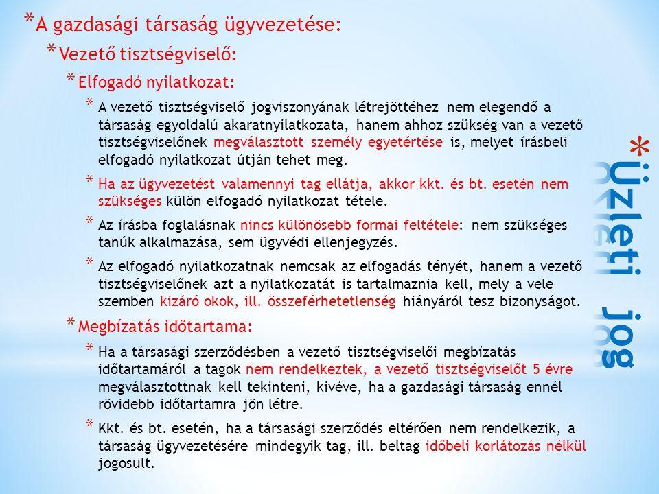 Üzleti jog A gazdasági társaság ügyvezetése: Vezető tisztségviselő:
