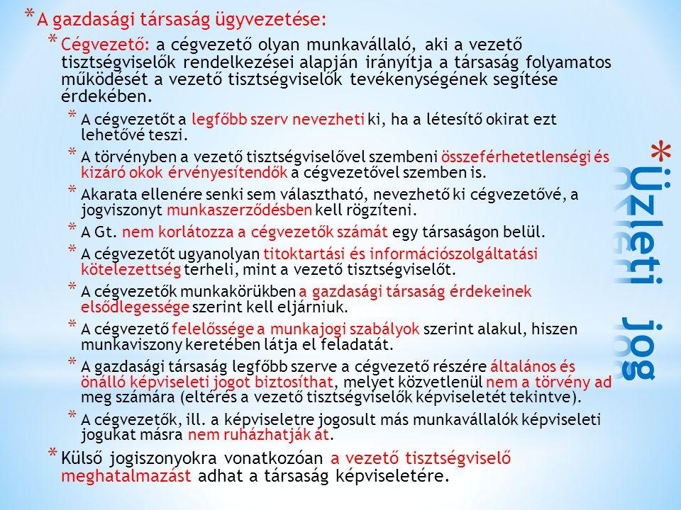 Üzleti jog A gazdasági társaság ügyvezetése:
