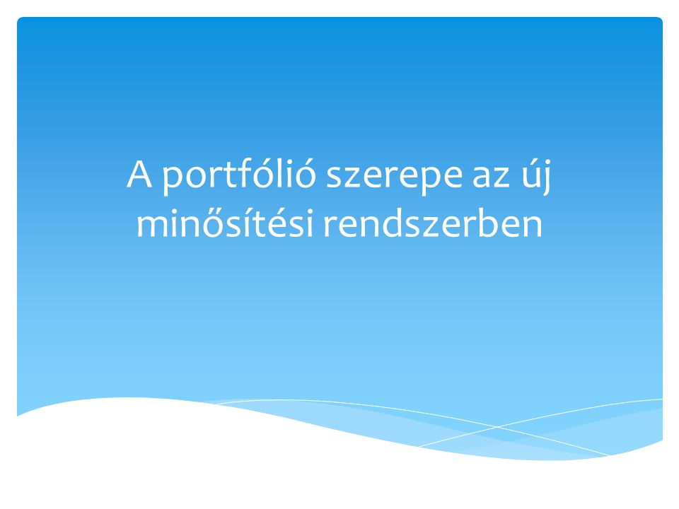 A portfólió szerepe az új minősítési rendszerben