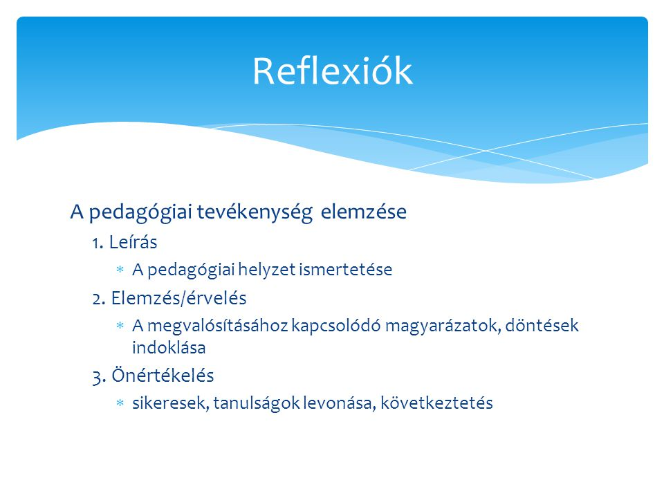 Reflexiók A pedagógiai tevékenység elemzése 1. Leírás