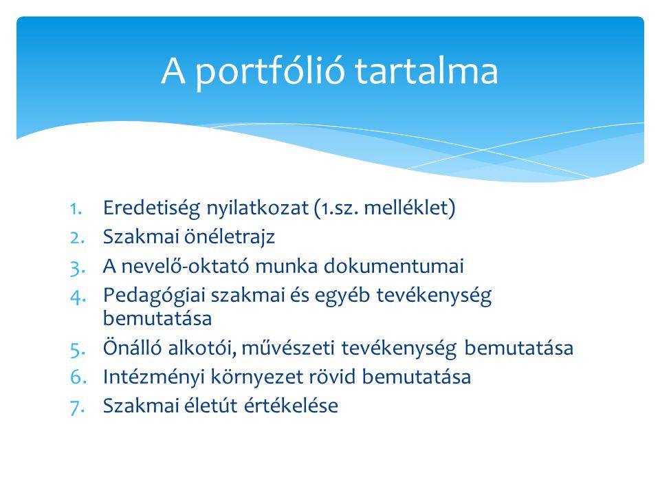 A portfólió tartalma Eredetiség nyilatkozat (1.sz. melléklet)