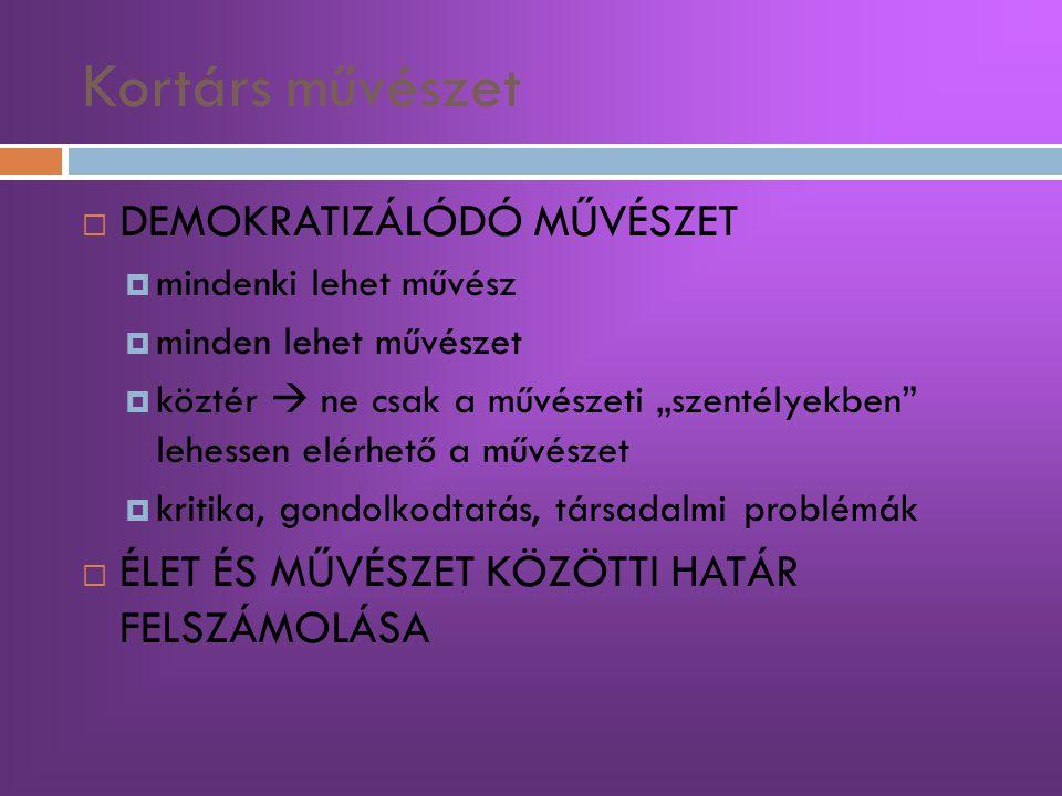 Kortárs művészet DEMOKRATIZÁLÓDÓ MŰVÉSZET