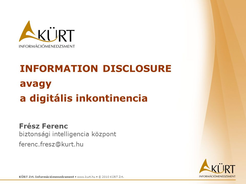 INFORMATION DISCLOSURE avagy a digitális inkontinencia