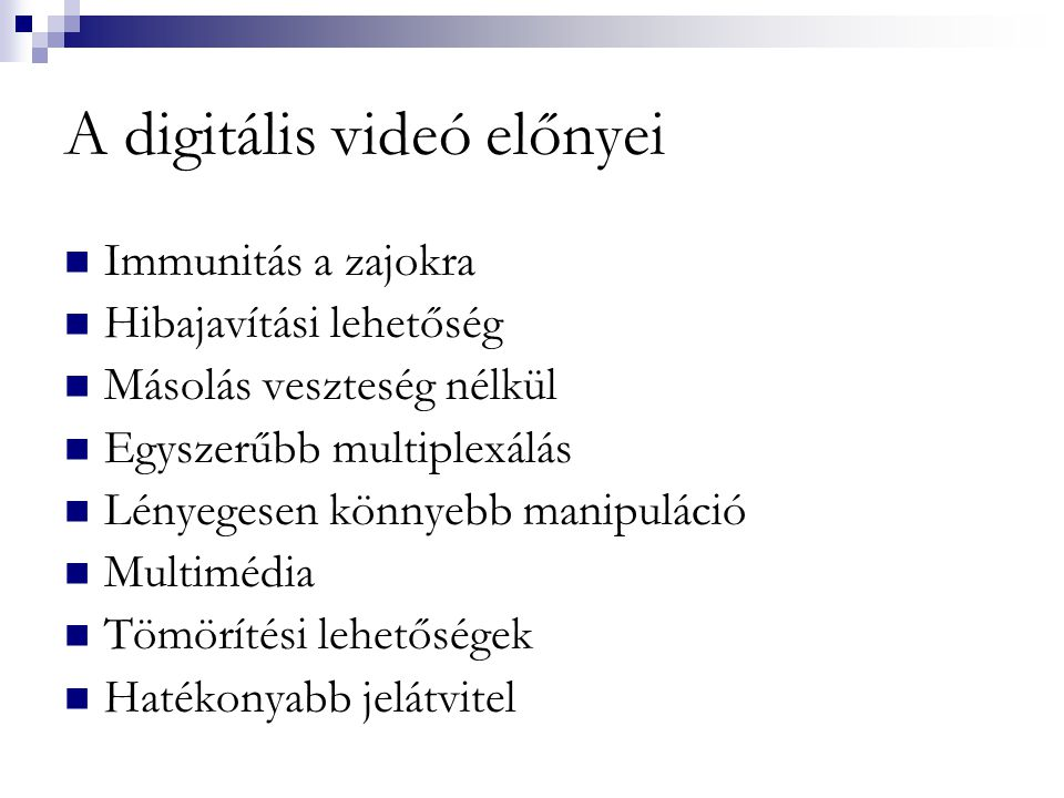 A digitális videó előnyei