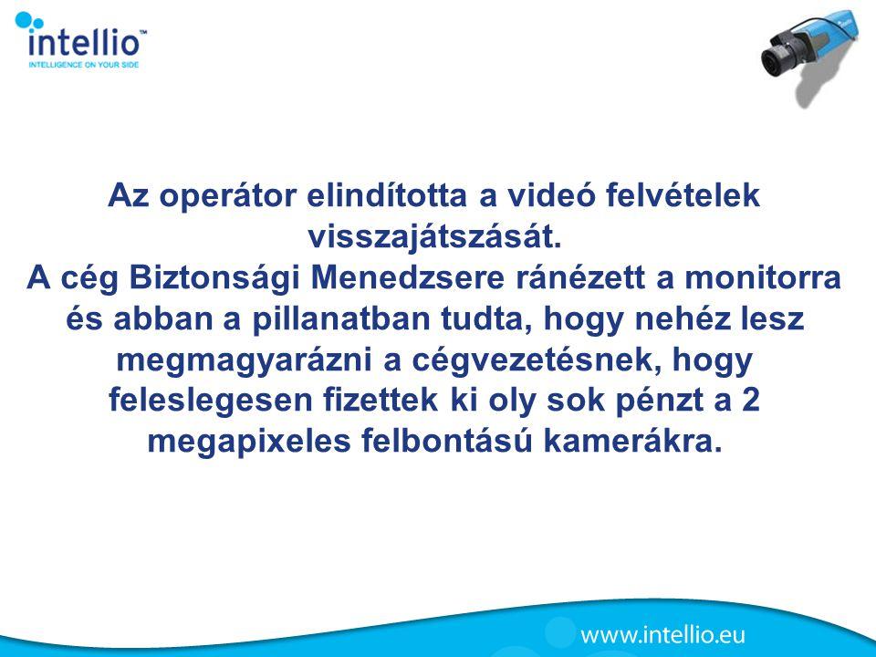 Az operátor elindította a videó felvételek visszajátszását