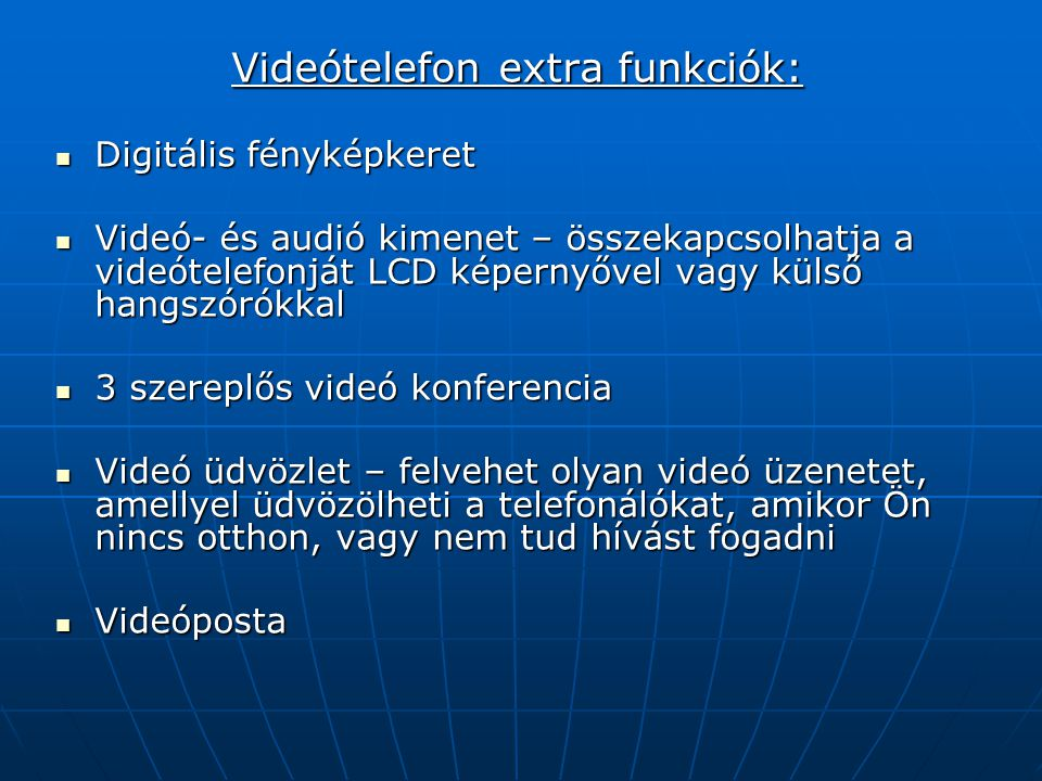 Videótelefon extra funkciók:
