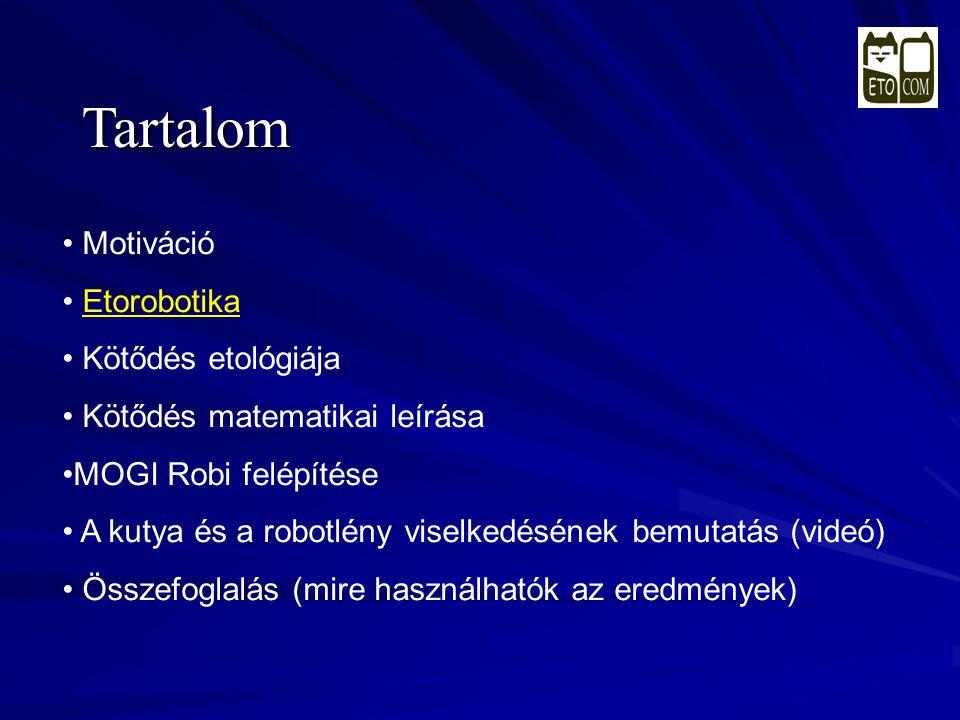 Tartalom Motiváció Etorobotika Kötődés etológiája