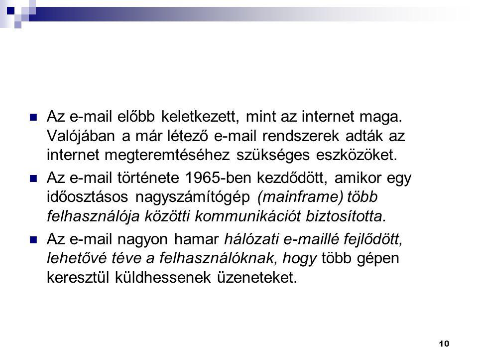 Az e-mail előbb keletkezett, mint az internet maga