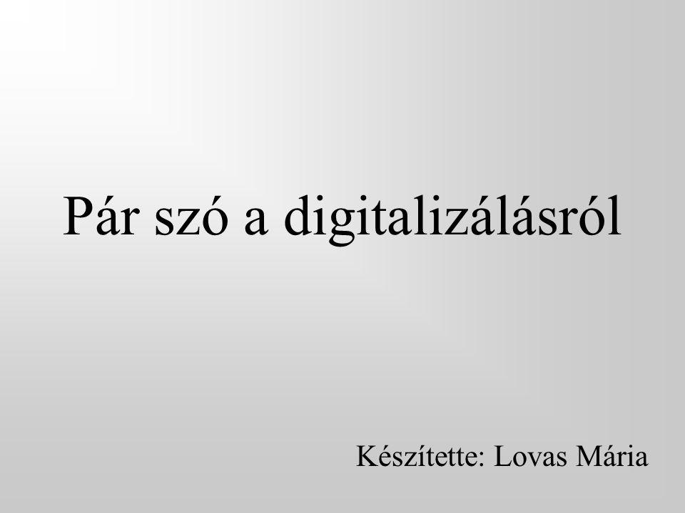 Pár szó a digitalizálásról