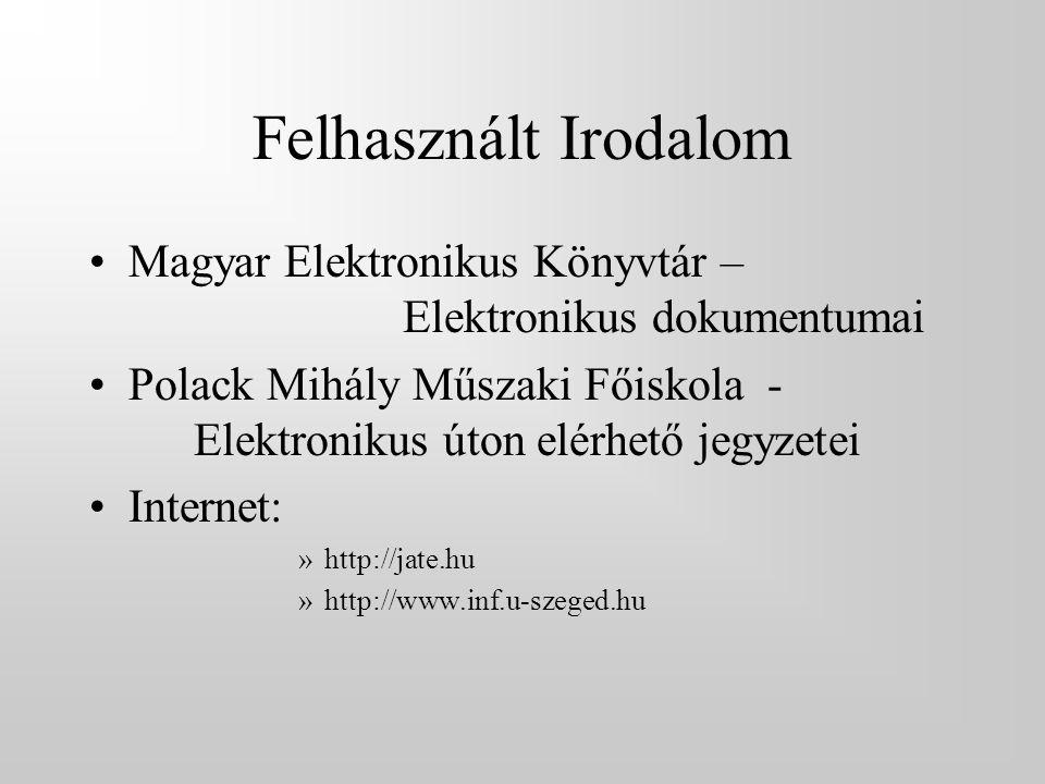 Felhasznált Irodalom Magyar Elektronikus Könyvtár – Elektronikus dokumentumai.