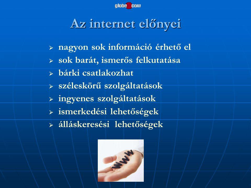 Az internet előnyei nagyon sok információ érhető el