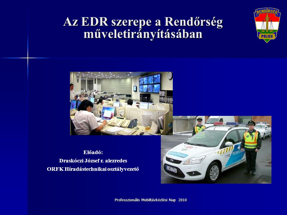 Az EDR szerepe a Rendőrség műveletirányításában