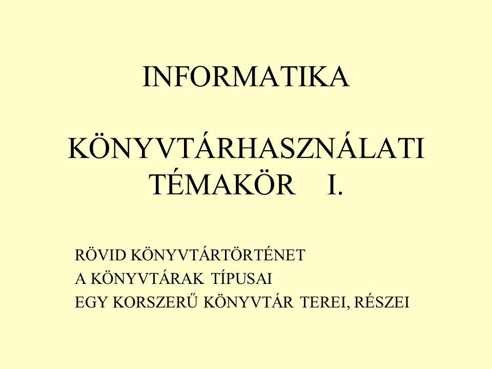 INFORMATIKA KÖNYVTÁRHASZNÁLATI TÉMAKÖR I.