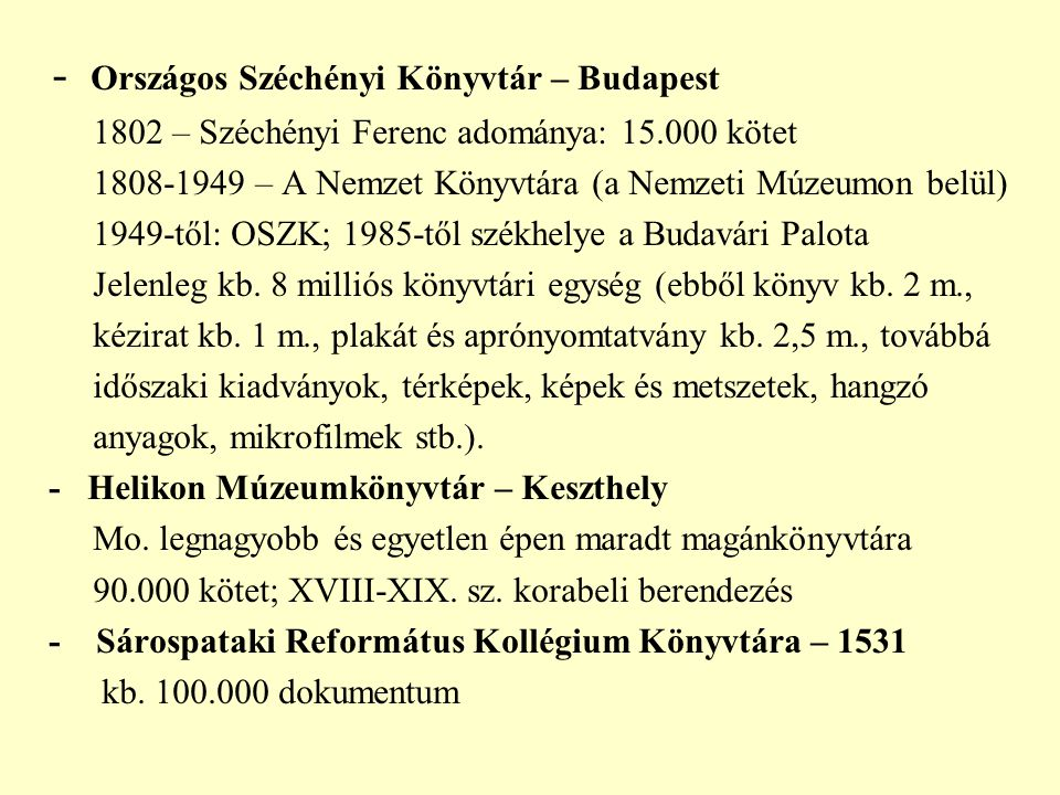 - Országos Széchényi Könyvtár – Budapest
