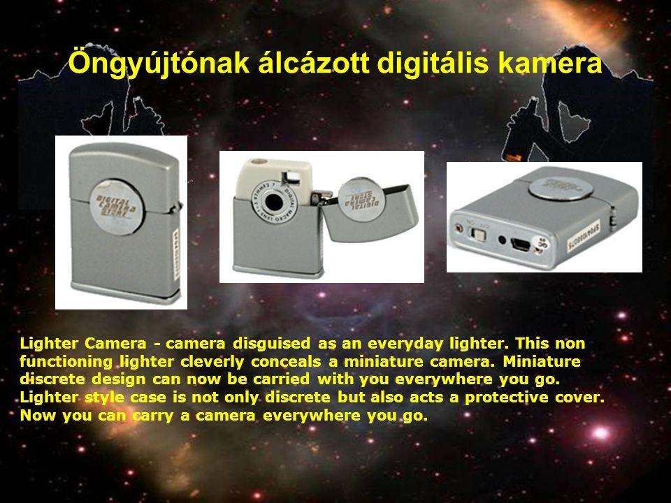 Öngyújtónak álcázott digitális kamera