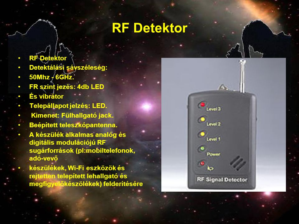 RF Detektor RF Detektor Detektálási sávszéleség: 50Mhz - 6GHz.