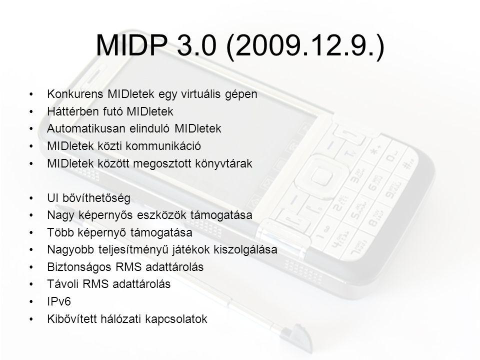 MIDP 3.0 (2009.12.9.) Konkurens MIDletek egy virtuális gépen