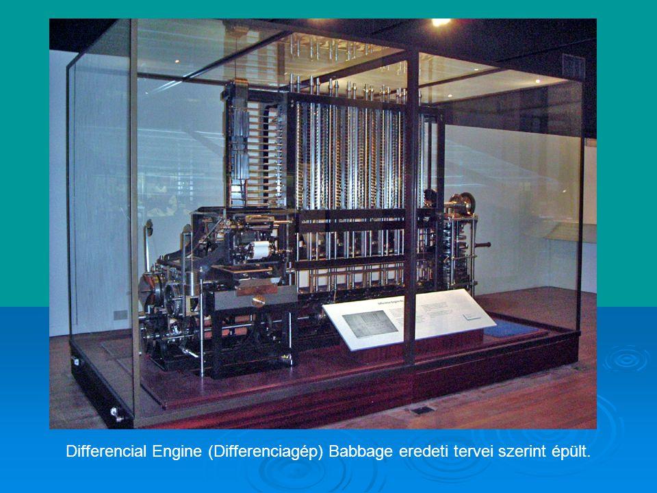 Differencial Engine (Differenciagép) Babbage eredeti tervei szerint épült.