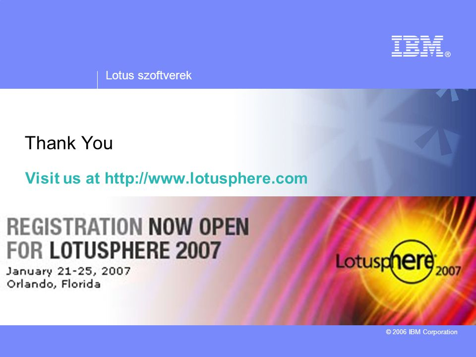 Visit us at http://www.lotusphere.com