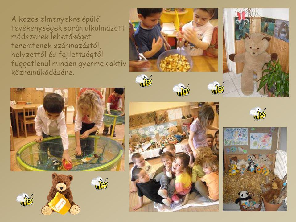 A közös élményekre épülő tevékenységek során alkalmazott módszerek lehetőséget teremtenek származástól, helyzettől és fejlettségtől függetlenül minden gyermek aktív közreműködésére.