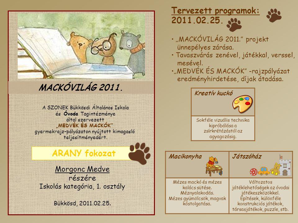 MACKÓVILÁG 2011. ARANY fokozat