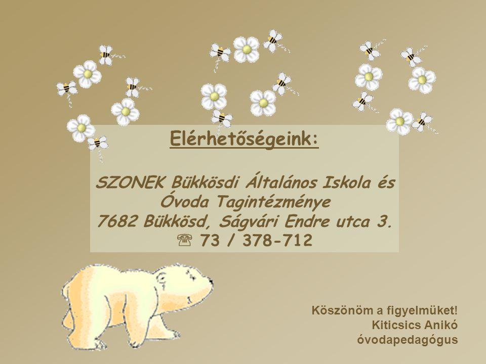 Elérhetőségeink: SZONEK Bükkösdi Általános Iskola és Óvoda Tagintézménye. 7682 Bükkösd, Ságvári Endre utca 3.  73 / 378-712.
