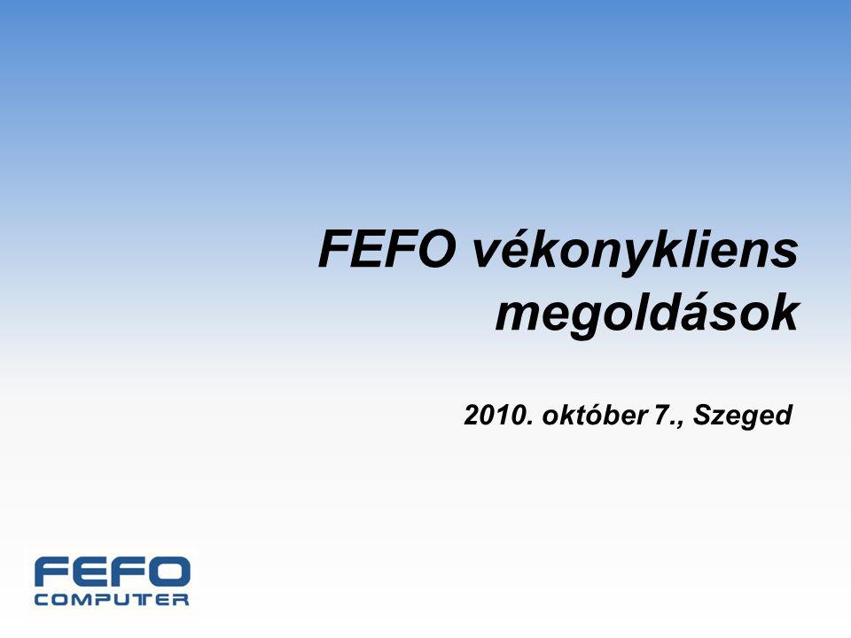 FEFO vékonykliens megoldások