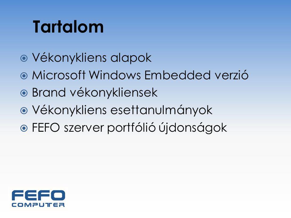 Tartalom Vékonykliens alapok Microsoft Windows Embedded verzió