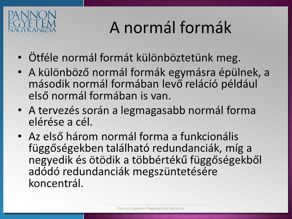 A normál formák Ötféle normál formát különböztetünk meg.