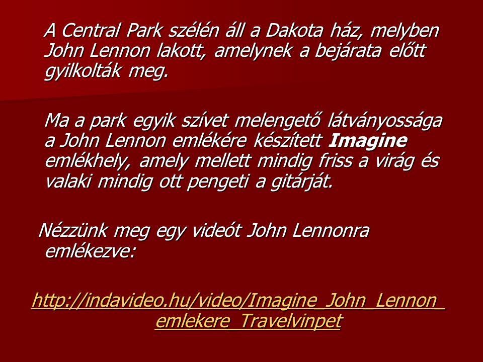 A Central Park szélén áll a Dakota ház, melyben John Lennon lakott, amelynek a bejárata előtt gyilkolták meg.
