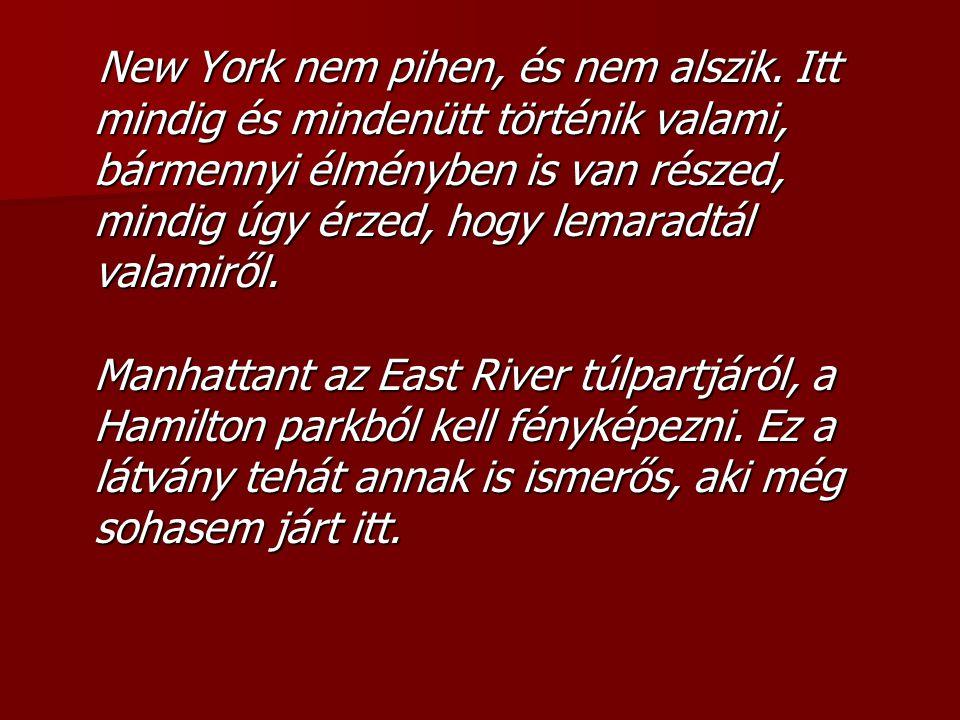 New York nem pihen, és nem alszik