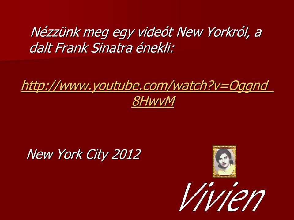 Nézzünk meg egy videót New Yorkról, a dalt Frank Sinatra énekli: