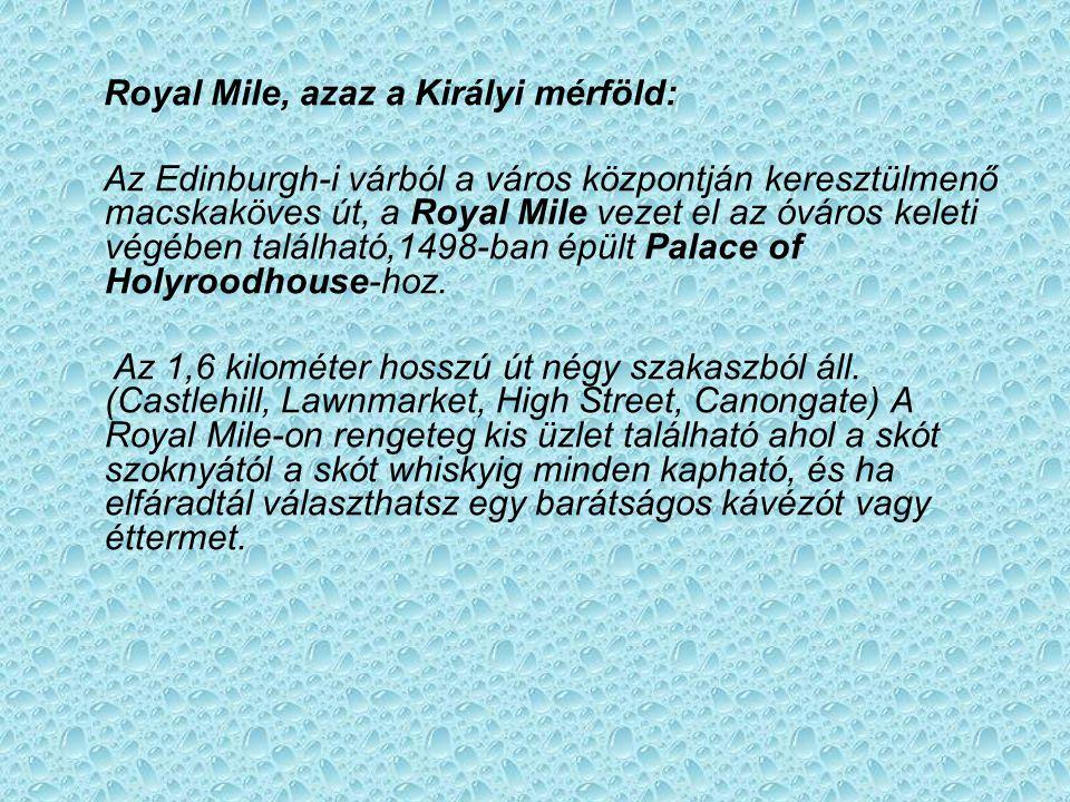 Royal Mile, azaz a Királyi mérföld: