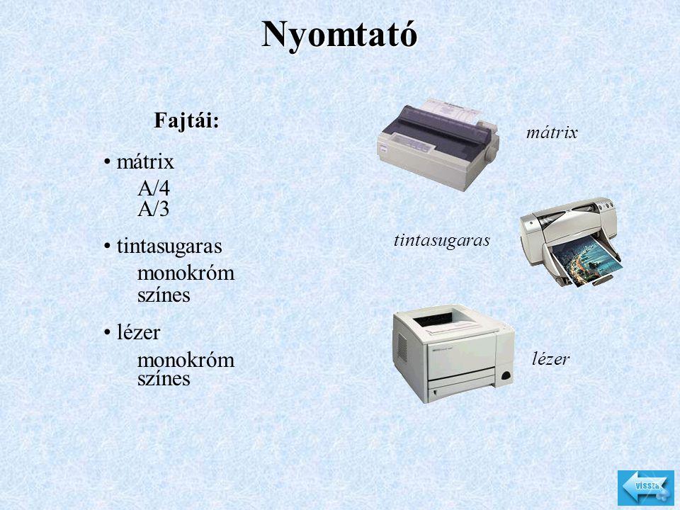 Nyomtató Fajtái: mátrix A/4 A/3 tintasugaras monokróm színes lézer