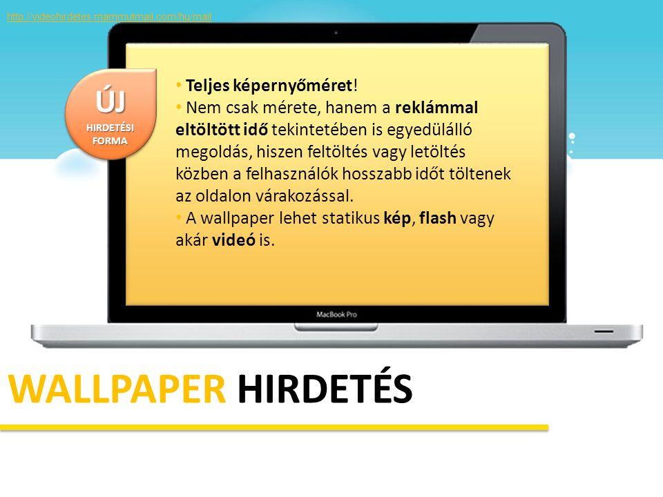 WALLPAPER HIRDETÉS ÚJ Teljes képernyőméret!