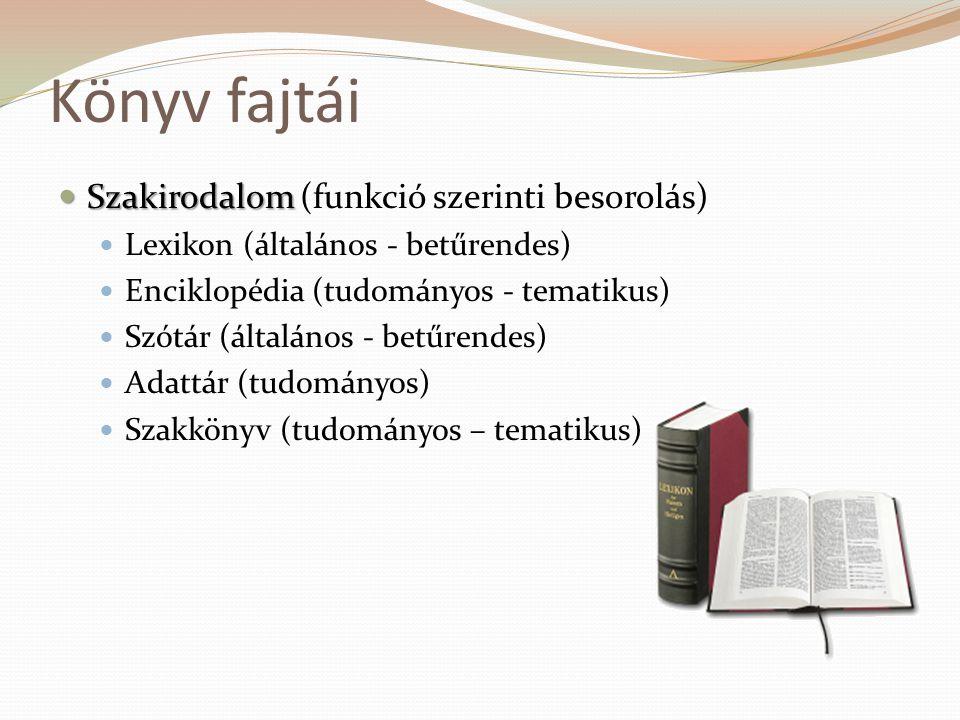 Könyv fajtái Szakirodalom (funkció szerinti besorolás)