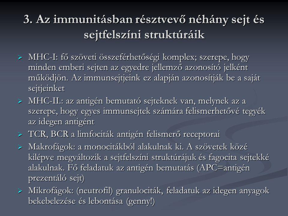 3. Az immunitásban résztvevő néhány sejt és sejtfelszíni struktúráik