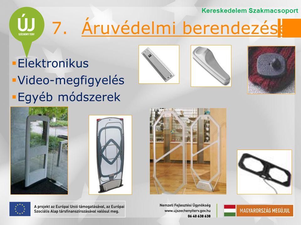 7. Áruvédelmi berendezések