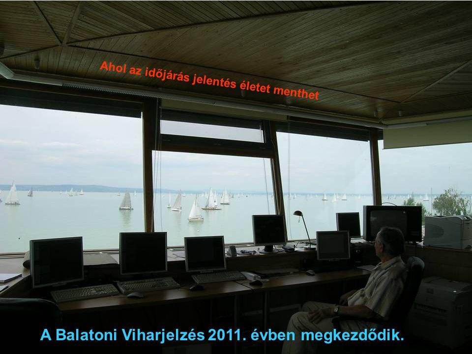 A Balatoni Viharjelzés 2011. évben megkezdődik.
