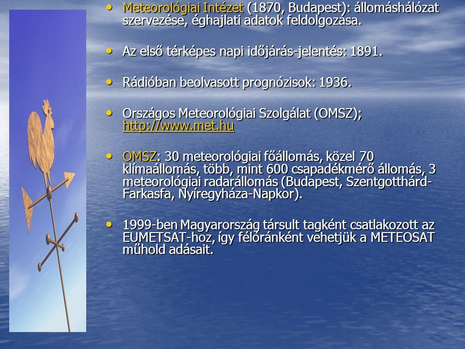 Meteorológiai Intézet (1870, Budapest): állomáshálózat szervezése, éghajlati adatok feldolgozása.
