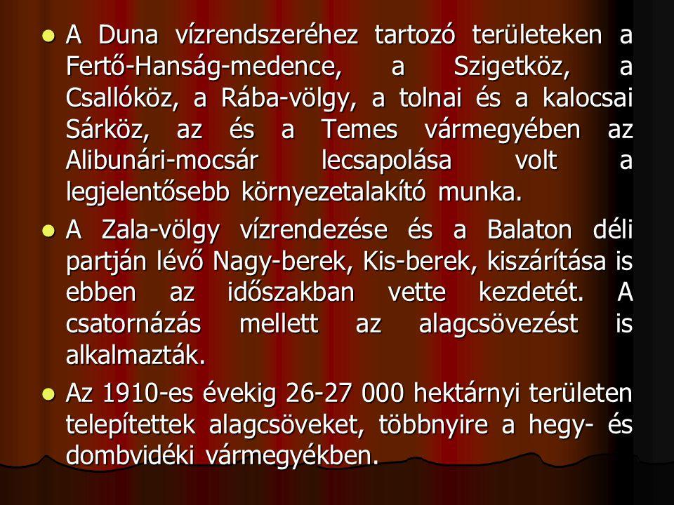 A Duna vízrendszeréhez tartozó területeken a Fertő-Hanság-medence, a Szigetköz, a Csallóköz, a Rába-völgy, a tolnai és a kalocsai Sárköz, az és a Temes vármegyében az Alibunári-mocsár lecsapolása volt a legjelentősebb környezetalakító munka.