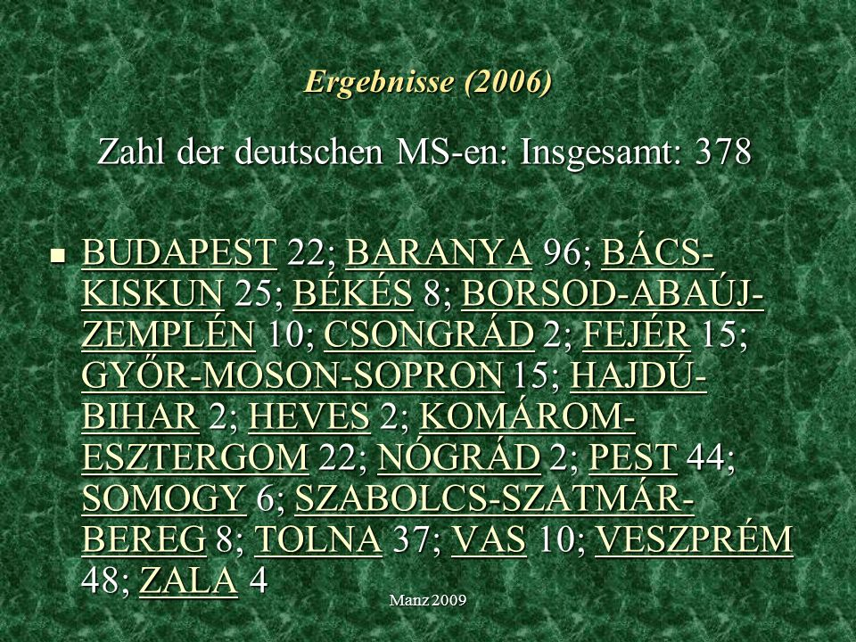 Zahl der deutschen MS-en: Insgesamt: 378