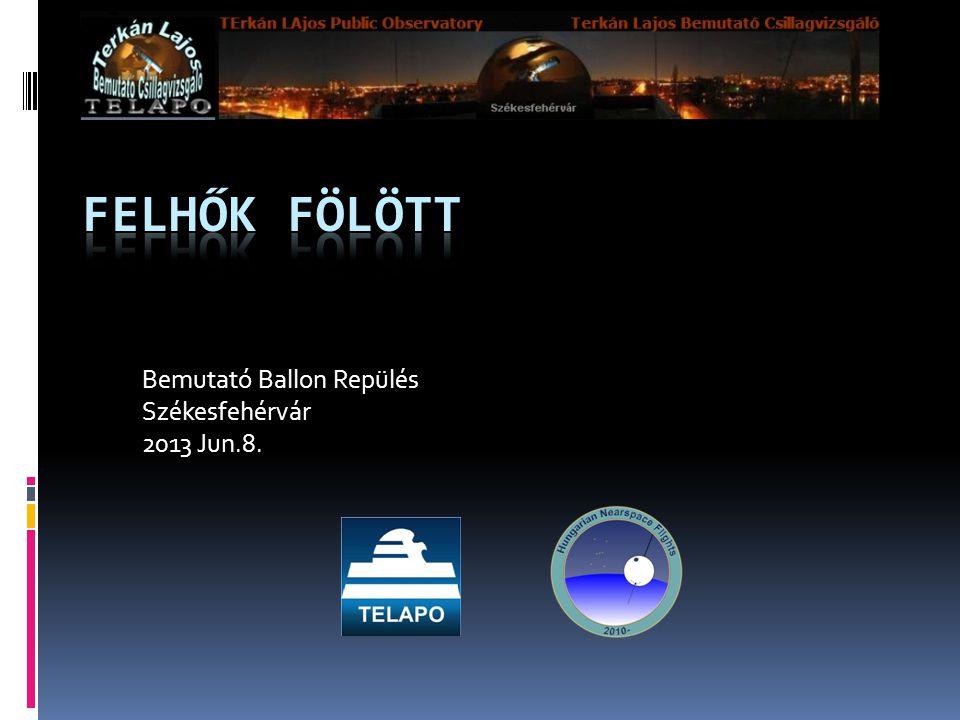 Bemutató Ballon Repülés Székesfehérvár 2013 Jun.8.