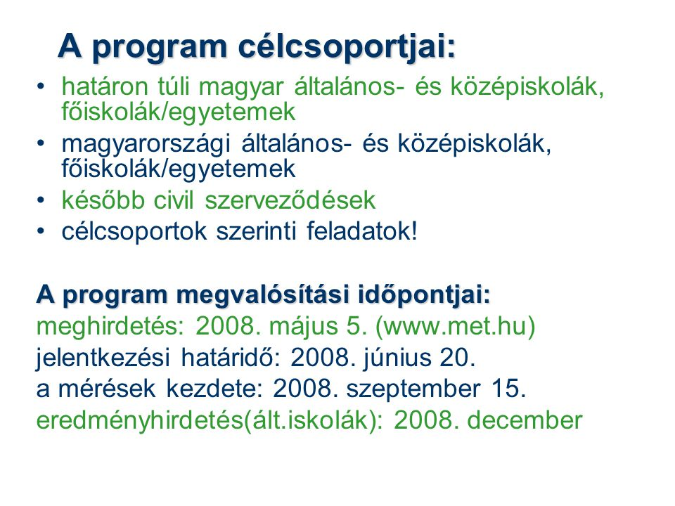 A program célcsoportjai: