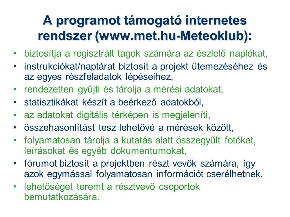 A programot támogató internetes rendszer (www.met.hu-Meteoklub):