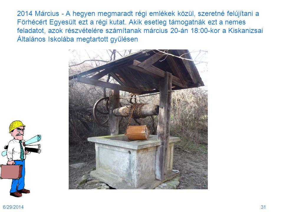 2014 Március - A hegyen megmaradt régi emlékek közül, szeretné felújítani a Förhécért Egyesült ezt a régi kutat. Akik esetleg támogatnák ezt a nemes feladatot, azok részvételére számítanak március 20-án 18:00-kor a Kiskanizsai Általános Iskolába megtartott gyűlésen
