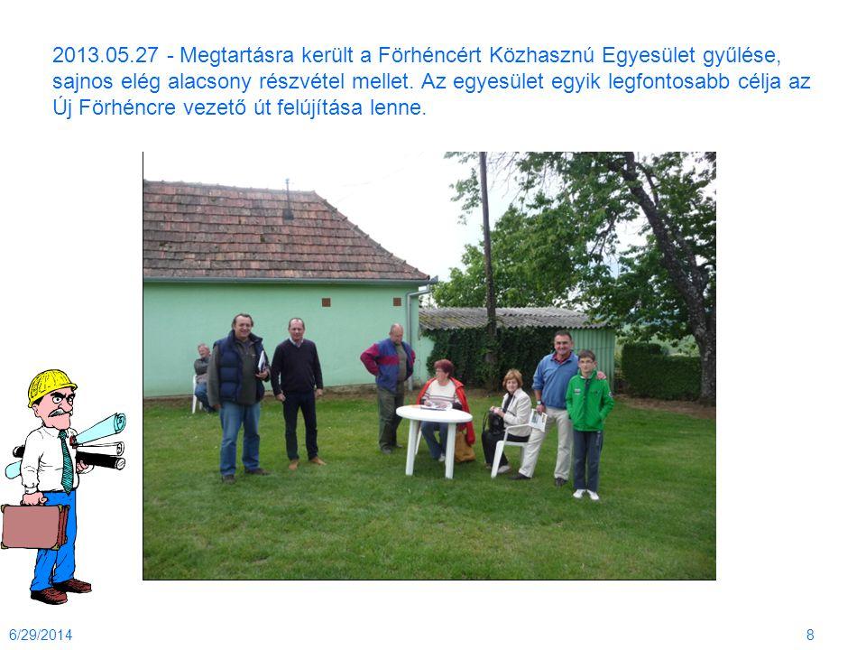 2013.05.27 - Megtartásra került a Förhéncért Közhasznú Egyesület gyűlése, sajnos elég alacsony részvétel mellet. Az egyesület egyik legfontosabb célja az Új Förhéncre vezető út felújítása lenne.