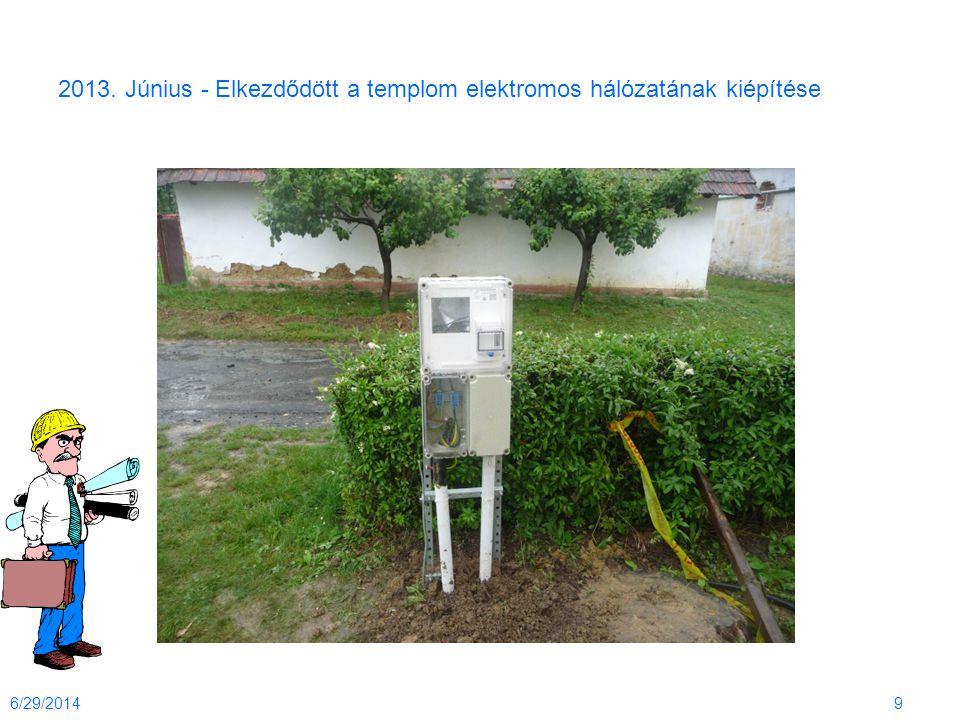 2013. Június - Elkezdődött a templom elektromos hálózatának kiépítése